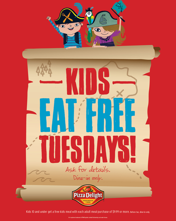 Kids eat Free On Tuesdays At Pizza Delight !